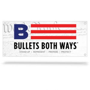 Bullets Both Ways Vinyl Banner