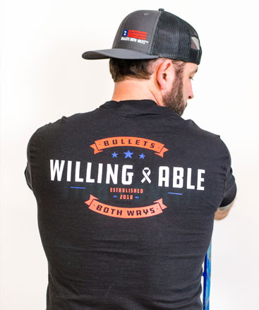 302268b1f6eac Bullets Both Ways Willing And Able T-Shirt Black Men. Bullets Both Ways  Trucker Hat ...